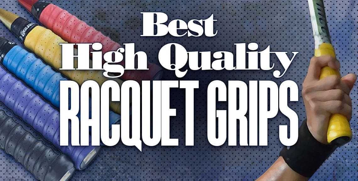 Best Squash Racquet Grips