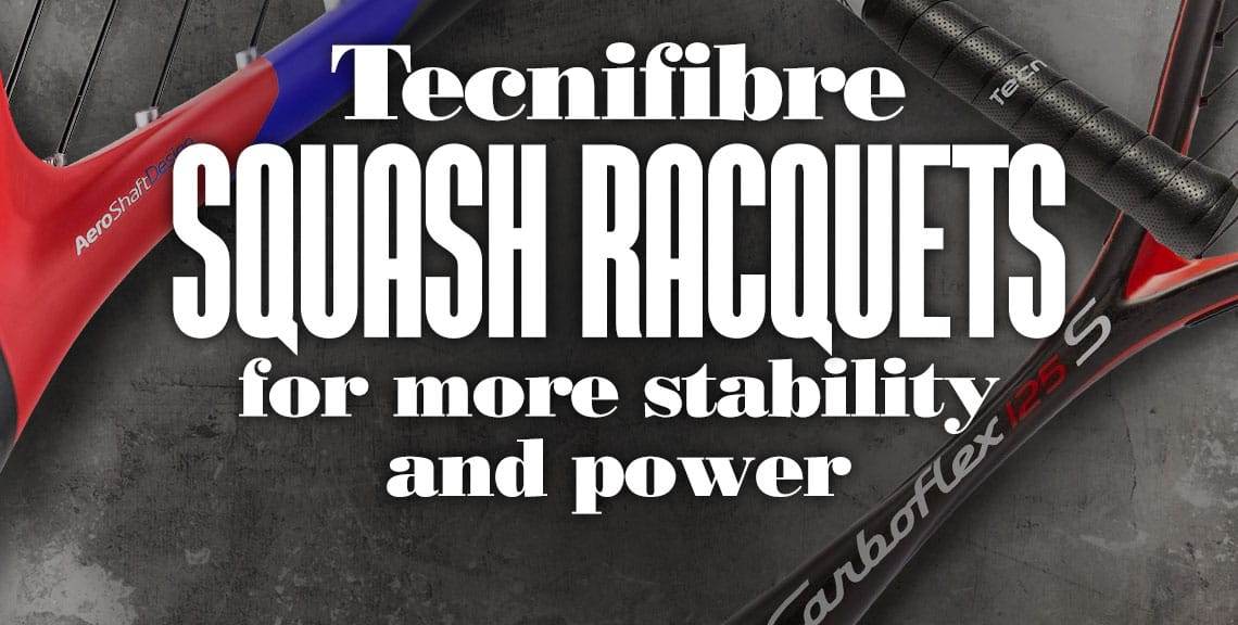 Tecnifibre Squash Racquets For More Stability And Power