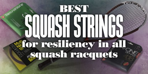 BestSquashStringsForResiliencySquashRacquets