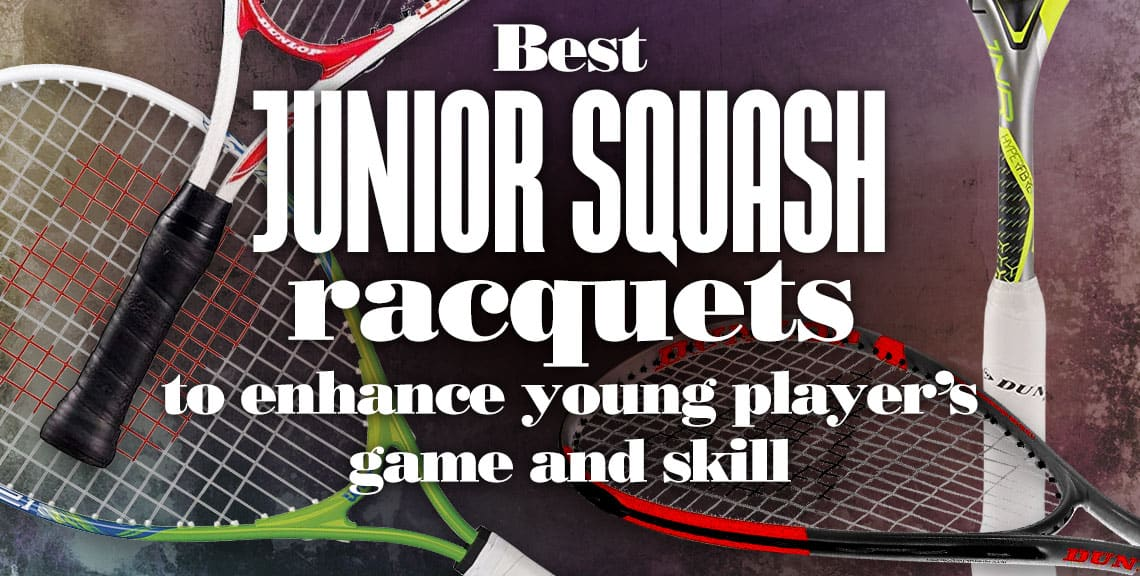 Best Junior Squash Racquets to Enhance Young Players Game and Skills