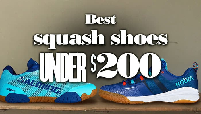 Best Squash Shoes under 200 USD