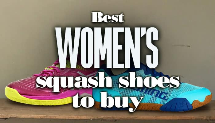 Best Women's Squash Shoes To Buy